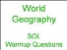 World Geography   SOL  Warmup Questions