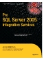 Apress.Pro.SQL.Server.2005.Integration.Services